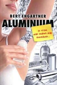 Aluminium o tym nie mówi się głośno