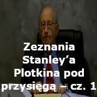 Zeznania Stanley'a Plotkina pod przysięgą