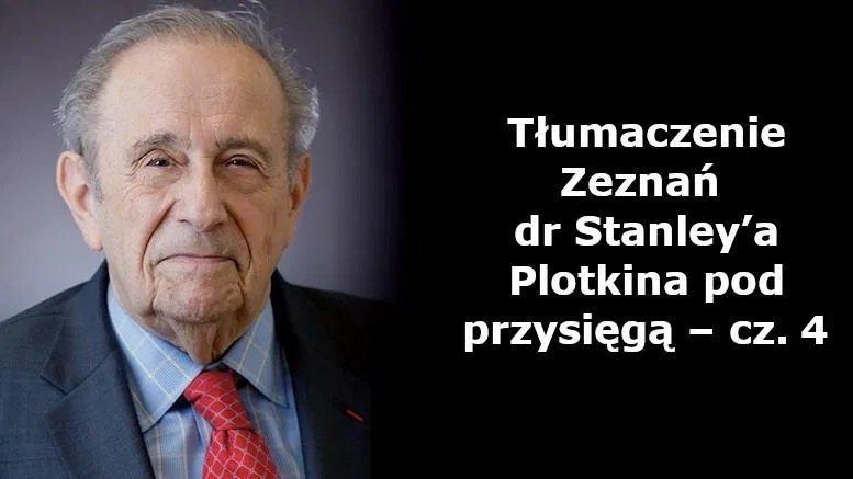 Zeznania Stanley'a Plotkina pod przysięgą – cz. 4 - Stanley Plotkin o DTP, NOP i badaniach klinicznych