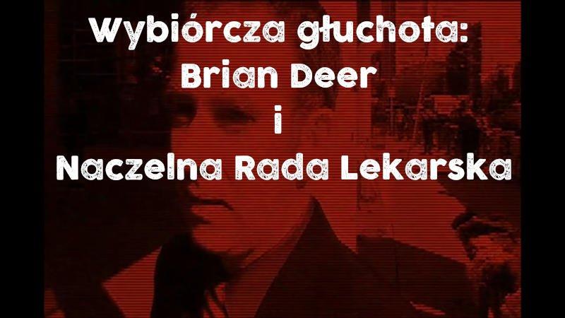 Wybiórcza głuchota: Brian Deer i Naczelna Rada Lekarska